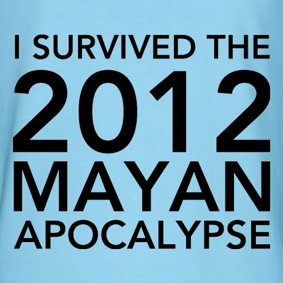 I Survived The 2012 Mayan Apocalypse t shirt